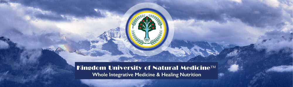 Kingdom University - Whoe Medicine and Healing Nutrition